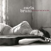 Quelqu'un m'a dit - Carla Bruni - Carla Bruni