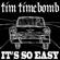 It's so Easy - Tim Timebomb