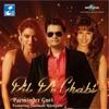 Dil Di Chabi feat Shalmali Kholgade