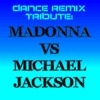 Dance Remix Tribute: Madonna vs Michael Jackson, Various Artists