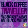 Traveller feat Nomsa Mazwai Black Motion Extended Mix Single