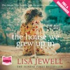 The House We Grew Up In (Unabridged) AudioBook Download