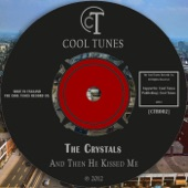 The Crystals - And Then He Kissed Me
