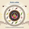 Birds Zodiac Music for Meditation and Healing