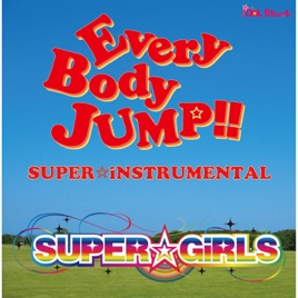 ‎Everybody Jump!! - Super☆Instrumental by SUPER☆GiRLS