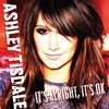 Ashley Tisdale - Its Alright Its OK Song Lyrics