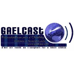 Gaelcast - Podcasting in Scottish Gaelic