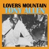 Lovers Mountain, Tony Allen