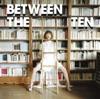 BETWEEN THE TEN ジャケット写真