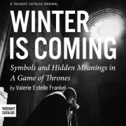 Download Winter is Coming: Symbols and Hidden Meanings in a Game of Thrones (Unabridged) Audio Book