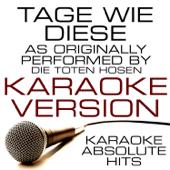 Tage wie diese (As Performed By Die Toten Hosen) Karaoke Version