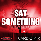 Say Something (Cardio Remix) [feat. Amanda Blue]