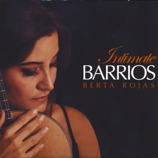 Intimate Barrios by Berta Rojas for the Classical guitar