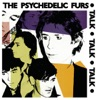 THE PSYCHEDELIC FURS - No