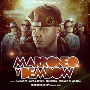 Marroneo Y Dembow (feat. J Alvarez, Mega Sexxx, Maximan & Franco El Gorilla) - Single Mp3 Download