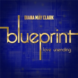 Blueprint love unending single by diana may clark on itunes blueprint love unending single malvernweather Image collections