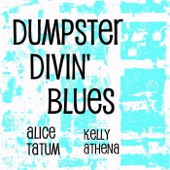 Alice Tatum - Dumpster Divin' Blues (feat. Kelly Athena) feat. Kelly Athena