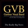 The Really Big News (Performance Tracks) - EP, Gaither Vocal Band