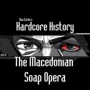 Episode 14 - The Macedonian Soap Opera (feat. Dan Carlin) - Dan Carlin's Hardcore History - Dan Carlin's Hardcore History