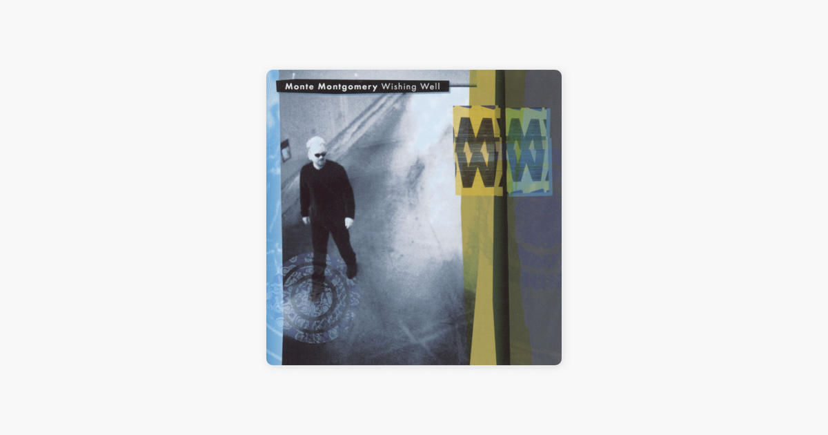 Wishing Well by Monte Montgomery on Apple Music