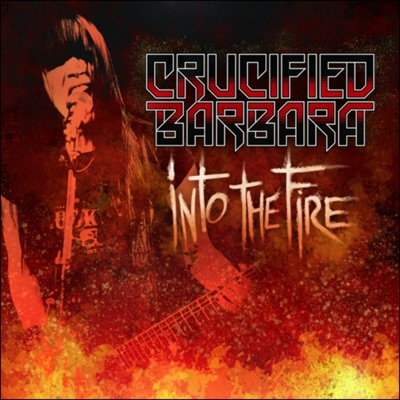 Into the Fire - Single - Crucified Barbara