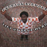 Everton Blender - Lift Up Your Head