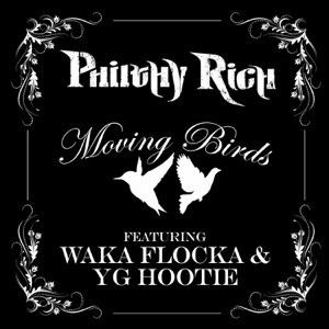 Moving Birds (feat. Waka Flocka & YG Hootie) (Street Version) - Single Mp3 Download