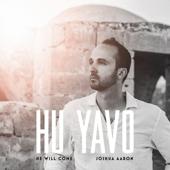 Hu Yavo (He Will Come)