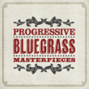 Progressive Bluegrass Masterpieces - Various Artists
