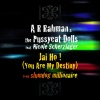 Jai Ho! (You Are My Destiny) [feat. Nicole Scherzinger] - Single, A. R. Rahman & The Pussycat Dolls