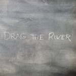 Drag the River - History with History