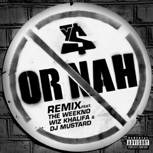 Ty Dolla $ign - Or Nah feat. The Weeknd, Wiz Khalifa and DJ Mustard [Remix]