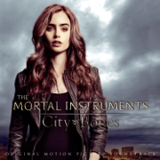 The Mortal Instruments: City of Bones (Original Motion Picture Soundtrack) - Various Artists - Various Artists