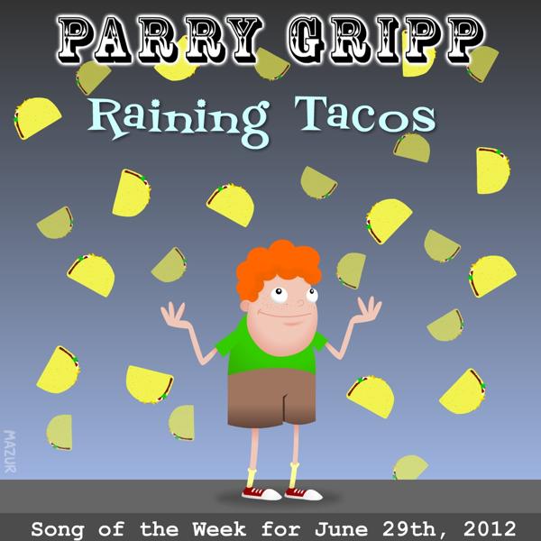 Raining Tacos Single By Parry Gripp On Apple Music