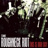 The Roughneck Riot - Same Again Tomorrow