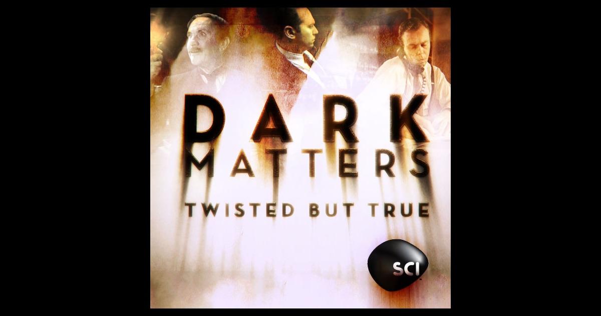 Dark Matters: Twisted But True, Season 1 on iTunes