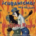 Mardi Gras Mambo - ¡Cubanismo! In New Orleans (feat. John Boutté & The Yockamo All-Stars)