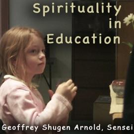 Spirituality in Education: Huang Po's Gobbler of Dregs - Geoffrey Shugen Arnold Sensei mp3 listen download