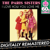 I Love How You Love Me - The Paris Sisters