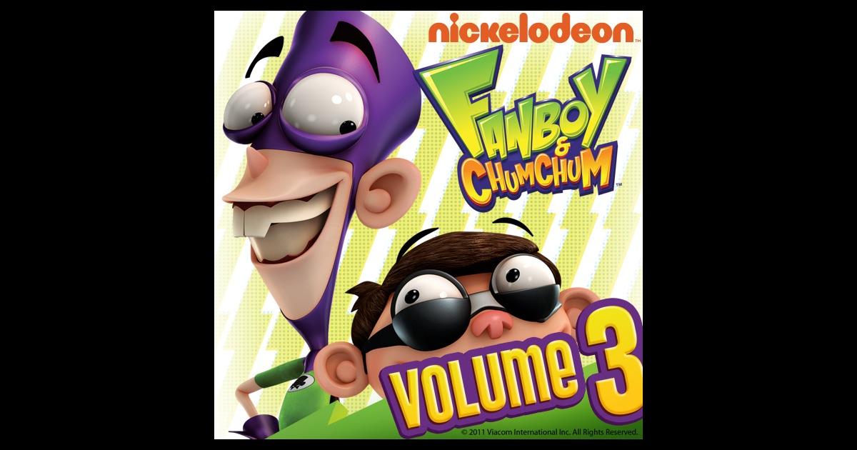 Fanboy U0026 Chum Chum Vol. 3 On ITunes
