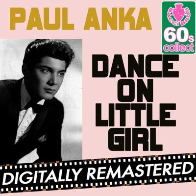 Dance On Little Girl (Remastered) - Single - Paul Anka