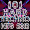 101 Hard Techno Hits 2012 (Best of Electronic Dance Music, Progressive, Hard House, Hard Dance, Hard Trance, Goa, Psy, Anthems) - Various Artists