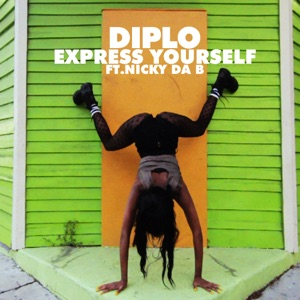 Express Yourself (feat. Nicky da B) - EP Mp3 Download