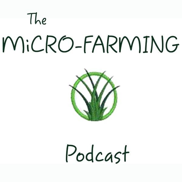 The Micro-Farming Podcast