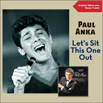 Let's Sit This One Out (Original Album Plus Bonus Tracks) - Paul Anka