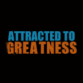 Attracted to Greatness