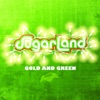 Sugarland - Gold and Green Album