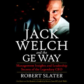 Jack Welch and the GE Way: Management Insights and Leadership Secrets of the Legendary CEO (Unabridged) - Robert Slater mp3 listen download