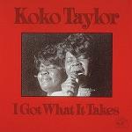 Koko Taylor - I Got What It Takes