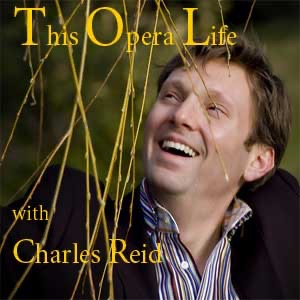 This Opera Life with Charles Reid
